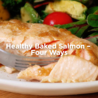 Healthy Baked Salmon – 4 Ways!